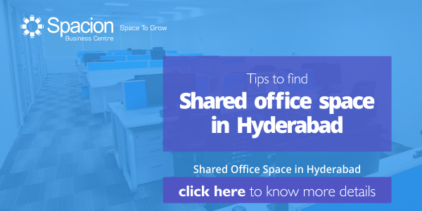 Shared Office Space - Tips to find Shared office space in Hyd