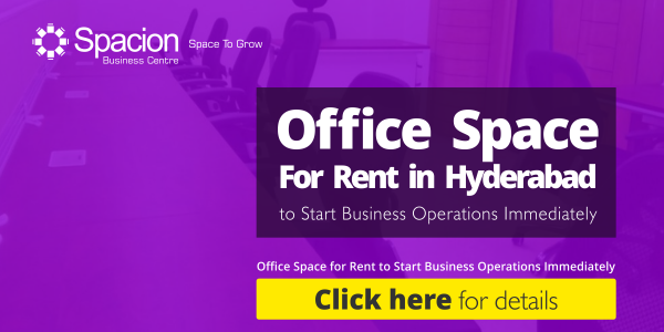Rent Office Space in hyderabad to start business operations immediately