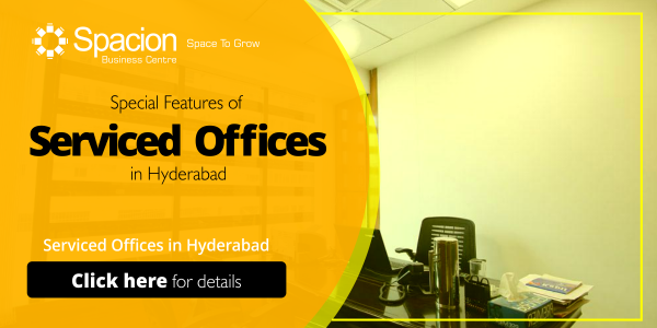Serviced Offices in Hyderabad - Special Features , Spacion